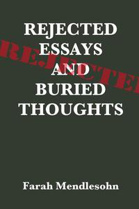 Rejected Essays and Buried Thoughts