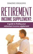 Retirement Income Supplement: A Guide to Finding Your Retirement Income Supplement!