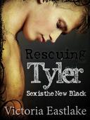 Rescuing Tyler: Sex is the New Black