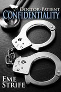 Doctor-Patient Confidentiality: Volume One (Confidential #1)