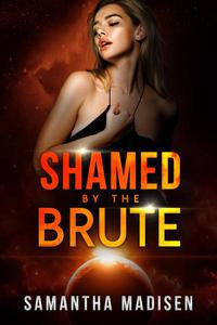 Shamed by the Brute