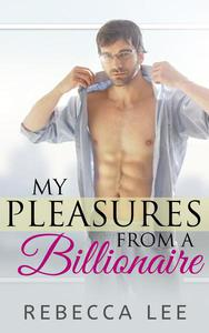 My Pleasures from a Billionaire