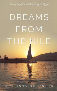 DREAMS FROM THE NILE: Poetry Inspired while Living in Egypt
