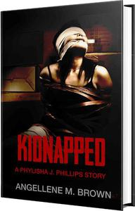 Kidnapped A Phylisha J. Phillips Story