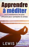 Apprendre à méditer Les 8 méditations les plus efficaces pour combattre le stress