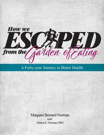 How We Escaped from the Garden of Eating