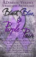 Black, Blue, & Purple Pain [A Domestic Violence Awareness Anthology]
