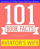 The Aviator's Wife - 101 Amazing Facts You Didn't Know