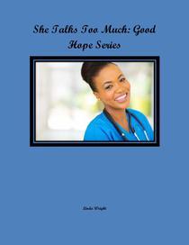 She Talks Too Much: Good Hope Series