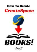 How To Painlessly Create A CreateSpace Book!