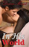 In His World 1 - Billionaire Contemporary Erotic Romance