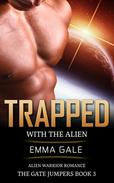 Trapped with the Alien: Alien Warrior Romance