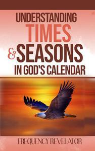 Understanding Times and Seasons in God's Calendar