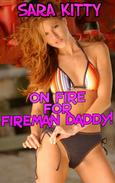 On Fire For Fireman Daddy! DADDY EROTICA DADDY DAUGHTER EROTICA INCEST TABOO INCEST EROTICA XXX BAREBACK IMPREGNATION FAMILY SEX  FATHER DAUGHTER INCEST