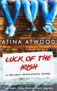 Luck of the Irish. A Holiday Heartbeats Story.