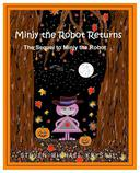 Minjy the Robot Returns: The Sequel to Minjy the Robot