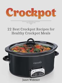 Crockpot: 22 Best Crockpot Recipes for Healthy Crockpot Meals