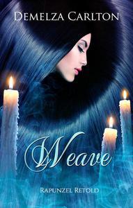Weave: Rapunzel Retold