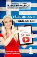 Aprender Grego - Textos Paralelos   Fácil de ouvir   Fácil de ler - CURSO DE ÁUDIO DE GREGO N.º 1