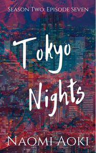 Tokyo Nights: Episode Seven