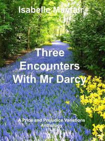 Three Encounters with Mr Darcy
