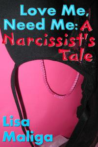 Love Me, Need Me: A Narcissist's Tale