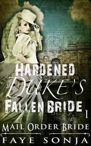 Mail Order Bride: CLEAN Western Historical Romance : The Hardened Duke's Fallen Bride