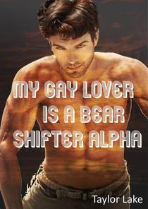My Gay Lover Is A Bear Shifter Alpha