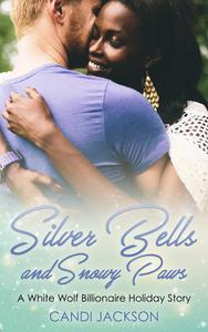 Silver Bells and Snowy Paws (A White Wolf Billionaire Holiday Story)