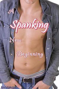 A Spanking New Beginning