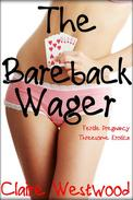 The Bareback Wager (Fertile Pregnancy Threesome Erotica)