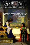 Schwert und Schild – Sir Morgan, der Löwenritter  Band19: Das Spiel des Narren Shawn