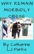 Why Remain Morbidly Obese