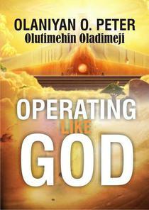 Operating Like God