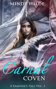 Carnal Coven (A Vampire's Tale Vol. 3)