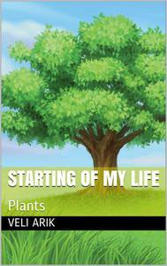 Starting Of My Life: Plants