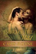 Embrace The Wild: The Blood Rose Series #6