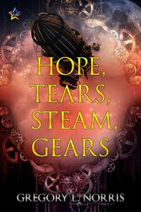 Hope, Tears, Steam, Gears