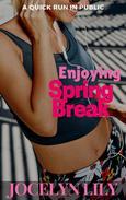 Enjoying Spring Break