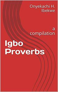 Igbo Proverbs: a Compilation