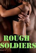 Rough Soldiers