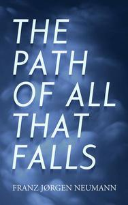 The Path Of All That Falls: a novel