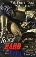 Rode Hard and Put Away Wet