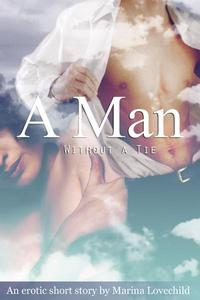 A Man Without a Tie: An Erotic Short Story