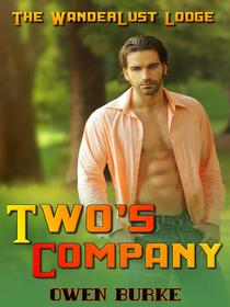 Two's Company (WanderLust Lodge Gay Sex Collection)