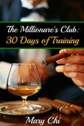 The Millionaire's Club: Thirty Days of Training