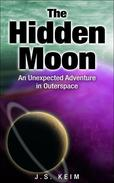 The Hidden Moon, An Unexpected Adventure in Outer Space