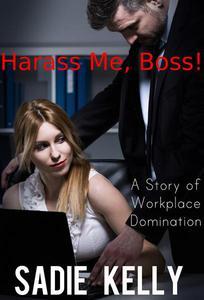 Harass Me, Boss!