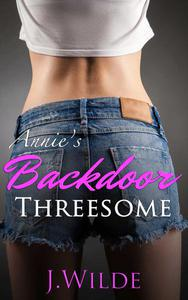 Annie's Backdoor Threesome