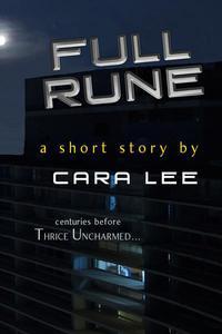 "Full Rune (a short story, centuries before ""Thrice Uncharmed"")"